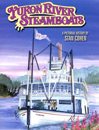 Yukon River Steamboats: a Pictorial History 0-933126-19-0